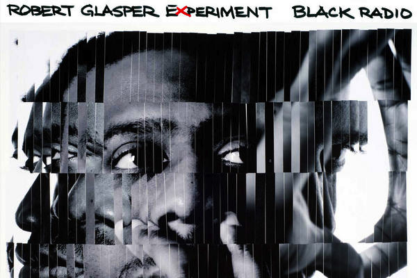 【BLACK RADIO】ROBERT GLASPER EXPERIMENT