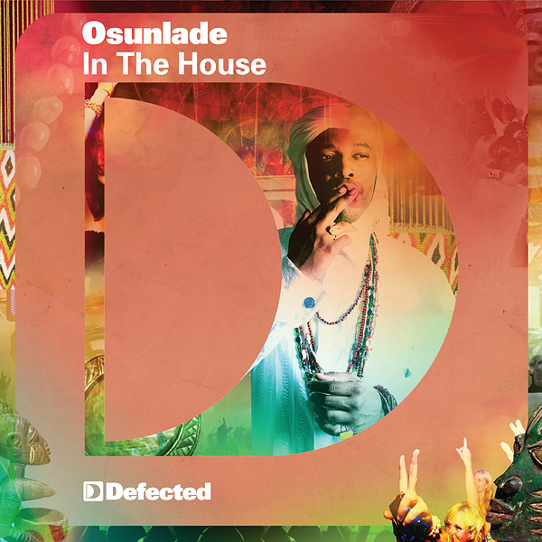 Defected Presents Osunlade in the House